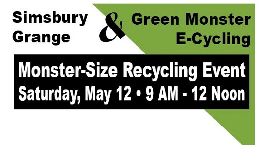 Simsbury Grange and Green Monster e-Cycling will co-host a recycling event on Saturday, May 12, 9 AM - 12 noon, at Andy's Shopping Center, 836 Hopmeadow St., Simsbury.